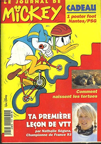 LE JOURNAL DE MICKEY N°2229, 8 MARS 1995. POSTER FOOT NANTES/PSG / COMMENT NAISSENT LES TORTUES / PREMIERE LECONS DE VTT PAR NATHALIE SEGURA / ... par COLLECTIF