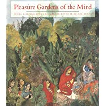 Pleasure Gardens of the Mind: Indian Paintings from the Jane Greenough Collection