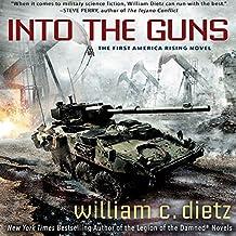 Into the Guns: America Rising, Book 1