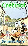 Crétinot: illustrations couleur (French Edition)