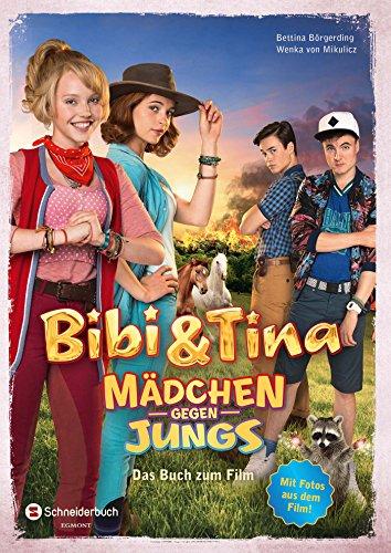 Preisvergleich Produktbild Bibi & Tina - Mädchen gegen Jungs: Das Buch zum Film