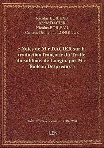 Traite Du Sublime - « Notes de M r DACIER sur