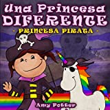 Una Princesa Diferente - Princesa Pirata (Libro infantil ilustrado)