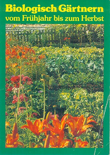biologisch-gartnern-vom-fruhjahr-bis-zum-herbst