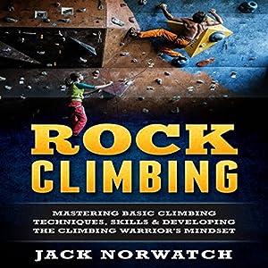 Read now rock climbing: mastering basic skills (mountaineers.