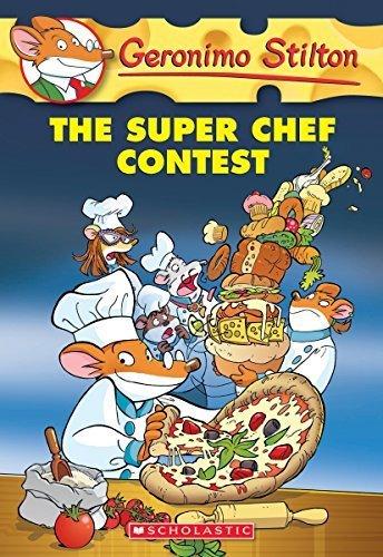 Geronimo Stilton #58: the Super Chef Contest by Stilton, Geronimo (2014) Paperback