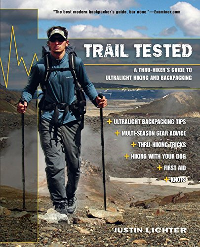 Trail Tested: A Thru-Hiker's Guide to Ultralight Hiking and Backpacking (English Edition)