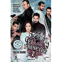 El Príncipe 2: Basada en la serie creada por Aitor Gabilondo y César Benítez (BEST SELLER)