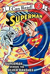 Superman Classic: Superman Versus the Silver Banshee (I Can Read Books: Level 2) by Donald Lemke (2013-03-05)