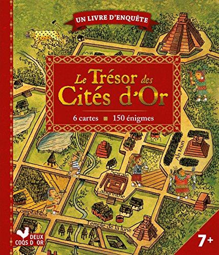 Le trésor des cités d'or - livre avec cartes et loupe: un livre d'enquête par Pierre Delaine