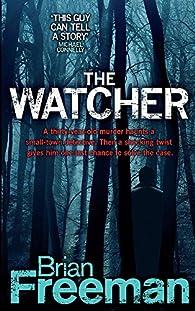 The Watcher : A fast-paced Minnesota murder mystery par Brian Freeman