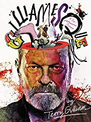 Gilliamesque: A Pre-posthumous Memoir by Terry Gilliam (2016-09-27)