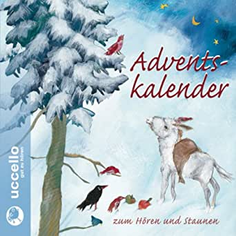 Adventskalender Zum Horen Und Staunen Horbuch Download Amazon De Div Johannes Steck Rosemarie Fendel Erwin Grosche Uccello Gut Zu Horen Audible Audiobooks