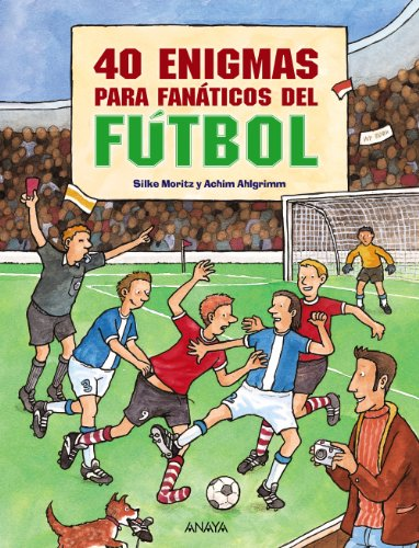 40 enigmas para fanaticos de futbol/Forty Riddles to Football Fans (Libros Singulares/Unique Books) par Silke Moritz