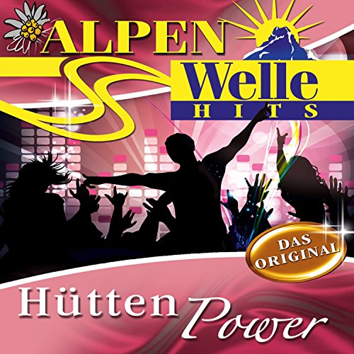 Alpen-Welle Hits: Hütten Power