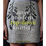 More Modern Top-Down Knitting: 24 Garments Based on Barbara G. Walker's 12 Top-Down Templates