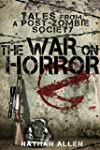 The War On Horror: Tales From A Post-...