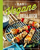 Das vegane Grillbuch: Gesunde Trendrezepte vom Grill (German Edition)