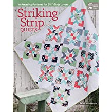 """Striking Strip Quilts: 16 Amazing Patterns for 2 1/2""""-Strip Lovers"""