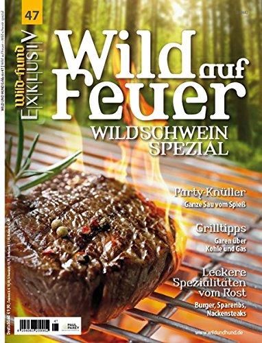 Wildschwein-grill (WILD UND HUND Exklusiv Nr. 47: Wild auf Feuer inkl. DVD: Wildschwein-Spezial)