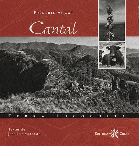 Cantal : Terra incognita par Frédéric Angot
