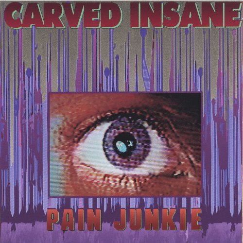Carved Insane-Pain Junkie by Bilian (2005-10-10)