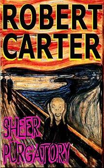 Sheer Purgatory by [Carter, Robert]