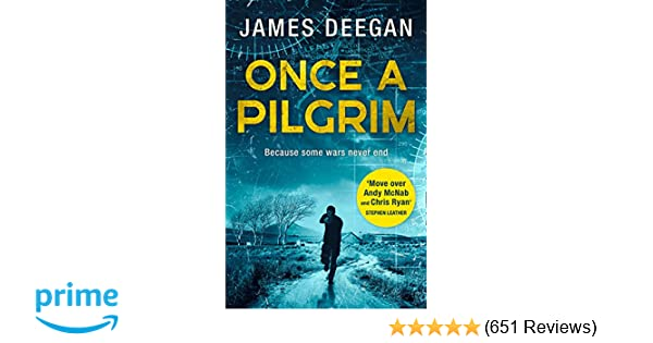 539486e47c9 Once A Pilgrim: a breathtaking, pulse-pounding SAS thriller (John Carr, Book  1): Amazon.co.uk: James Deegan: 9780008229474: Books