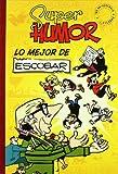 Libros PDF LO MEJOR DE ESCOBAR SUPER HUMOR (PDF y EPUB) Descargar Libros Gratis