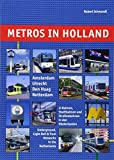 Metros in Holland: U-Bahnen, Stadtbahnen und Straßenbahnen in den Niederlanden: Underground, Light Rail and Tram Networks in the Netherlands (Metros in Europe)