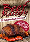 Beef Mastery: 60 Delicious Beef Recipes (Beef Recipes, Beef Cookbooks, meatball recipes, meat cookbook) (Meat Mastery Book 1)