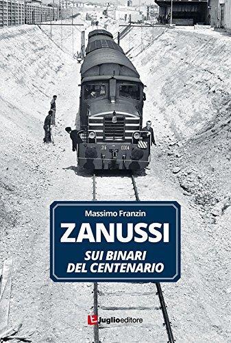 zanussi-sui-binari-del-centenario