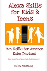 Alexa skills for Kids and Teens: Fun Skills for Amazon Echo Devices Paperback