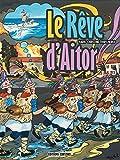 Telecharger Livres Le reve d Aitor (PDF,EPUB,MOBI) gratuits en Francaise
