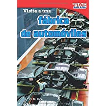 Visita a Una Fabrica de Automoviles (a Visit to a Car Factory) (Spanish Version) (Early Fluent) (Time for Kids)