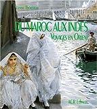 DU MAROC AUX INDES. Voyages en Orient aux XVIII ème et XIXème siècles
