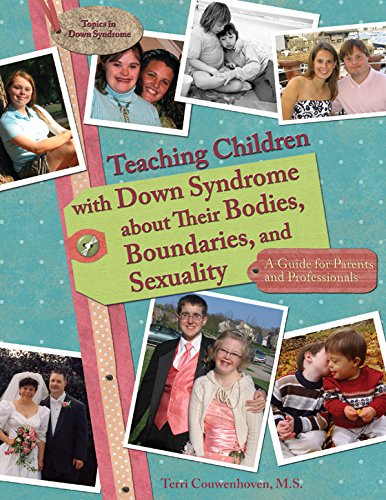 Teaching Children With Down Syndrome About Their Bodies Boundaries And Sexuality Topics In Down Syndrome