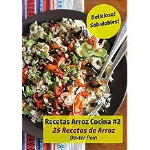 Recetas Arroz Cocina #2: 25 Recetas de Arroz - Delicioso! - Saludables! (Spanish Edition)