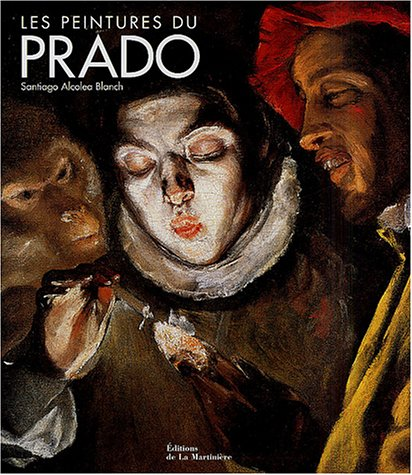 Les peintures du Prado par Santiago Alcolea Blanch
