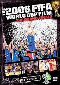 Fifa: The 2006 Fifa World Cup Film - The Grand Finale [DVD]