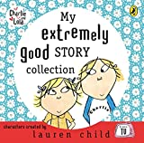 My Extremely Good Story Collection (Charlie and Lola)
