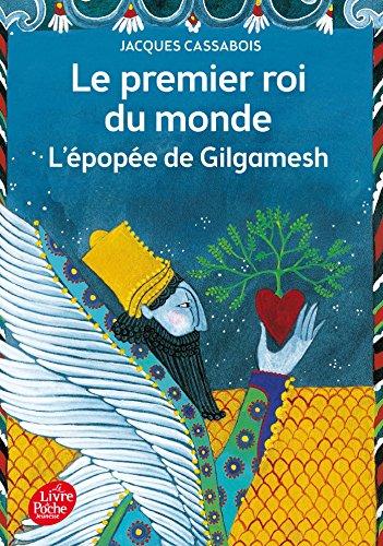 Le premier roi du monde - L'épopée de Gilgamesh par Jacques Cassabois