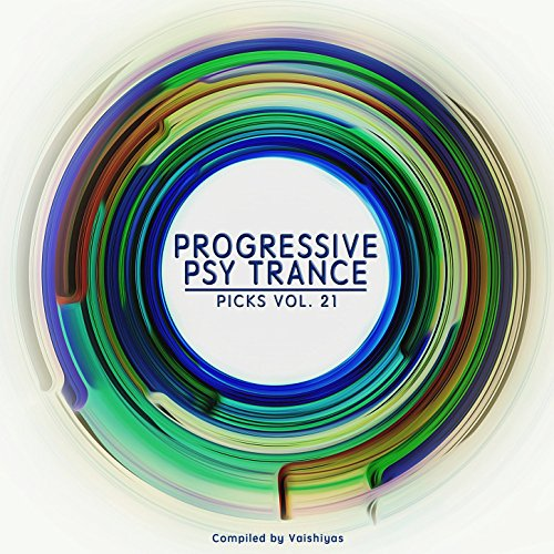 Progressive Psy Trance Picks, Vol. 21