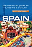 Spain - Culture Smart! The Essential Guide to Customs & Culture
