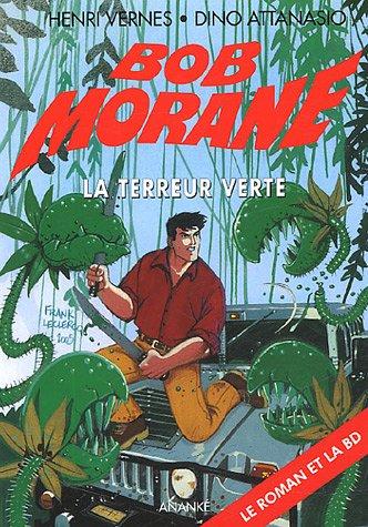 Bob Morane, Tome 94 : La terreur verte