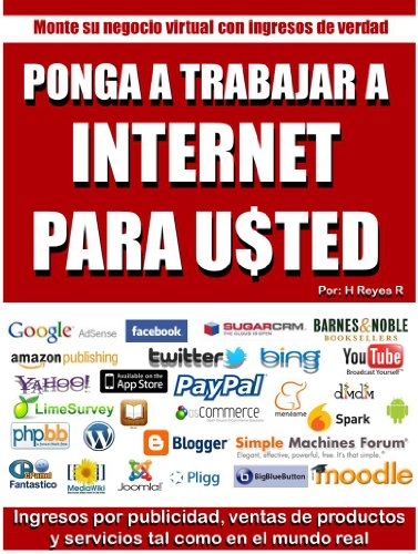PONGA A INTERNET A TRABAJAR PARA USTED. por Horacio Reyes