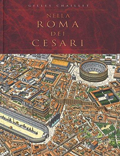 Nella Roma dei Cesari. Ediz. a colori