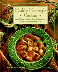 Healthy Homestyle Cooking: 200 Of Your Favorite Family Recipes-With a Fraction of the Fat