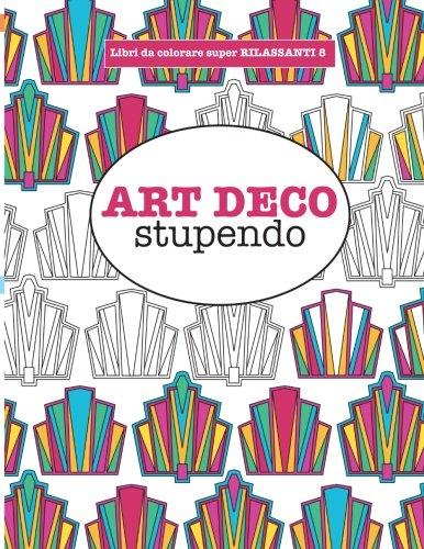 libro-da-colorare-super-rilassante-8-art-deco-stupendo-volume-8