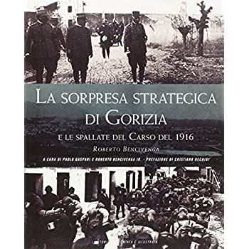 La Sorpresa Strategica Di Gorizia E Le Spallate Del Carso Del 1916
